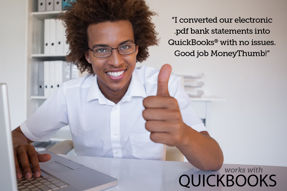 MoneyThumb - PDF into QuickBooks - No Problem!